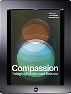 The free eBook Compassion. Bridging Practice and Science by Tania Singer and Matthias Bolz describes existing secular compassion training programs and empirical research as well as the experiences of practitioners. The state-of-the-art layout of the eBook includes video clips and a selection of original sound collages by Nathalie Singer, and artistic images by Olafur Eliasson.